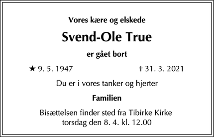 Dødsannoncen for Svend-Ole True - Tibirke